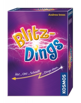 Blitzdings - Äh? ... Oh? ... Schnell! ... Dings eben.